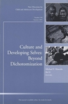Culture and Developing Selves: Beyond Dichotomization: New Directions for Child and Adolescent Development, Number 104 (0787976261) cover image