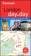 Frommer's<sup>&#174;</sup> London Day By Day, 3rd Edition