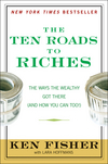The Ten Roads to Riches: The Ways the Wealthy Got There (And How You Can Too!) (0470285362) cover image