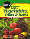 Complete Guide to Vegetables Fruits and Herbs (0696236362) cover image