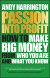 thumbnail image: Passion Into Profit: How to Make Big Money From Who You Are and What You Know