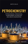 thumbnail image: Petrochemistry: Petrochemical Processing, Hydrocarbon Technology and Green Engineering