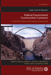 Smith, Currie & Hancock's Federal Government Construction Contracts: A Practical Guide for the Industry Professional, 2nd Edition (0470539763) cover image