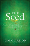 The Seed: Finding Purpose and Happiness in Life and Work (0470888563) cover image