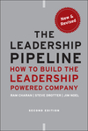 The Leadership Pipeline: How to Build the Leadership Powered Company, 2nd Edition