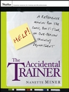 The Accidental Trainer: A Reference Manual for the Small, Part-Time, or One-Person Training Department (0787980463) cover image