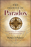 The Promise of Paradox: A Celebration of Contradictions in the Christian Life (0787996963) cover image