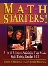 Math Starters!: 5- To 10-Minute Activities That Make Kids Think, Grades 6-12 (0876285663) cover image
