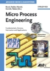 Micro Process Engineering: Fundamentals, Devices, Fabrication, and Applications (3527312463) cover image