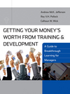 Getting Your Money's Worth from Training and Development: A Guide to Breakthrough Learning for Managers (0470448164) cover image
