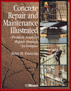 Concrete Repair and Maintenance Illustrated: Problem Analysis; Repair Strategy; Techniques (0876292864) cover image