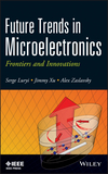 Future Trends in Microelectronics: Frontiers and Innovations (1118442164) cover image