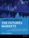 A Complete Guide to the Futures Markets: Fundamental Analysis, Technical Analysis, Trading, Spreads, and Options (0471893765) cover image