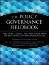 The Policy Governance Fieldbook: Practical Lessons, Tips, and Tools from the Experiences of Real-World Boards (0787943665) cover image