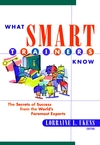 What Smart Trainers Know: The Secrets of Success from the World's Foremost Experts (0787953865) cover image
