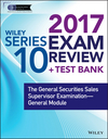 Wiley FINRA Series 10 Exam Review 2017: The General Securities Sales Supervisor Examination -- General Module (1119379865) cover image