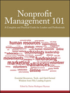 Nonprofit Management 101: A Complete and Practical Guide for Leaders and Professionals (0470285966) cover image