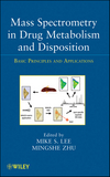 thumbnail image: Mass Spectrometry in Drug Metabolism and Disposition Basic Principles and Applications