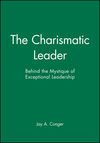 The Charismatic Leader: Behind the Mystique of Exceptional Leadership (0470639466) cover image