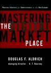 Mastering the Digital Marketplace: Practical Strategies for Competitiveness in the New Economy (0471345466) cover image