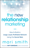 The New Relationship Marketing: How to Build a Large, Loyal, Profitable Network Using the Social Web (1118063066) cover image