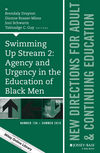 Swimming Up Stream 2: Agency and Urgency in the Education of Black Men: New Directions for Adult and Continuing Education, Number 150 (1119284066) cover image