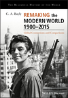 Remaking the Modern World 1900 - 2015: Global Connections and Comparisons (1405187166) cover image