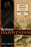 Business Darwinism: Evolve or Dissolve: Adaptive Strategies for the Information Age  (0471273767) cover image