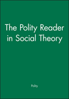 The Polity Reader in Social Theory (0745612067) cover image