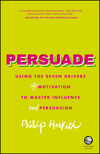 thumbnail image: Persuade: Using the seven drivers of motivation to master influence and persuasion