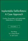 Implantable Defibrillators: A Case Approach: Cardiac Pacemakers and Implantable Defibrillators: A Workbook, Volume 2 (0879936967) cover image