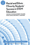 Racial and Ethnic Minority Student Success in STEM Education: ASHE Higher Education Report, Volume 36, Number 6 (1118065867) cover image
