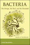 Bacteria: The Benign, the Bad, and the Beautiful (1118107667) cover image