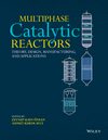 thumbnail image: Multiphase Catalytic Reactors: Theory, Design, Manufacturing, and Applications