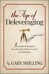 The Age of Deleveraging: Investment Strategies for a Decade of Slow Growth and Deflation (0470596368) cover image
