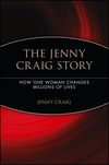 The Jenny Craig Story: How One Woman Changes Millions of Lives (0471708968) cover image