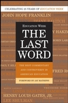 The Last Word: The Best Commentary and Controversy in American Education (0787996068) cover image
