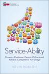 Service-Ability: Create a Customer Centric Culture and Achieve Competitive Advantage (1118345568) cover image