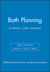 Bath Planning: Guidelines, Codes, Standards, 2e Wiley E-Text Card (1118971868) cover image