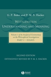 Wittgenstein: Understanding and Meaning: Volume 1 of an Analytical Commentary on the Philosophical Investigations, Part I: Essays, 2nd Edition (1405101768) cover image