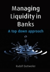Managing Liquidity in Banks: A Top Down Approach (0470740469) cover image