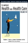 To Improve Health and Health Care: The Robert Wood Johnson Foundation Anthology, Volume VIII, 2nd Edition (0787978469) cover image