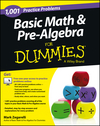 Basic Math and Pre-Algebra: 1,001 Practice Problems For Dummies (+ Free Online Practice) (1118446569) cover image