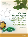 Green Techniques for Organic Synthesis and Medicinal Chemistry, 2nd Edition (1119288169) cover image