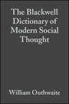 The Blackwell Dictionary of Modern Social Thought, 2nd Edition (1405134569) cover image