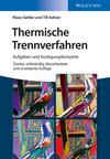 thumbnail image: Thermische Trennverfahren: Aufgaben und Auslegungsbeispiele, 2. Auflage