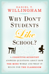 Why Don't Students Like School?: A Cognitive Scientist Answers Questions About How the Mind Works and What It Means for the Classroom (047059196X) cover image