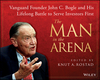 The Man in the Arena: Vanguard Founder John C. Bogle and His Lifelong Battle to Serve Investors First (111865076X) cover image
