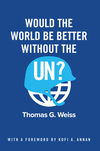 Would the World Be Better Without the UN? (150951726X) cover image