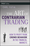 The Art of Contrarian Trading: How to Profit from Crowd Behavior in the Financial Markets (0470325070) cover image